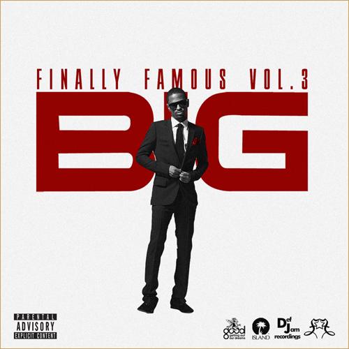 big sean finally famous vol 3. Big Sean: Finally Famous Vol.